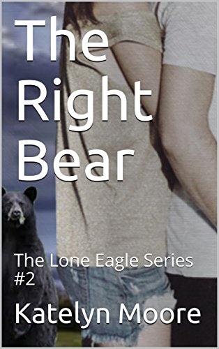 The Right Bear (The Lone Eagle Series Book 2)
