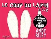 Le Coup du lapin : Coffret en 2 volumes : Tomes 1 et 2 par Andy Riley
