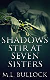 Shadows Stir at Seven Sisters (Seven Sisters Series Book 3)