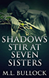 Shadows Stir at Seven Sisters (Seven Sisters Series Book 3)