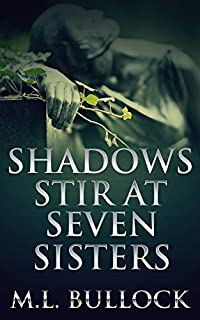Shadows Stir At Seven Sisters by M.L. Bullock ebook deal
