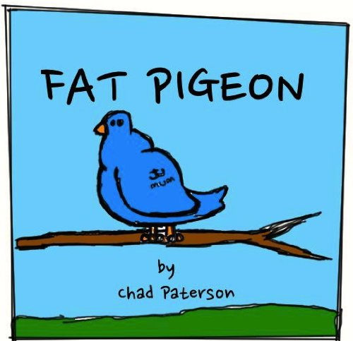 (Fat Pigeon )