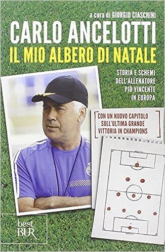Albero Di Natale Ancelotti.Il Mio Albero Di Natale Ancelotti Carlo 9788817076777 Amazon Com Books