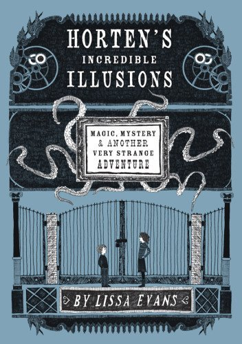 Download By Lissa Evans - Horten's Incredible Illusions: Magic, Mystery & Another Very Strange Adventure (8.5.2012) ebook