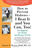 How to Prevent Diabetes, Dorris S. Woods, 0979133408