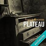 Plateau | Franck Bouysse