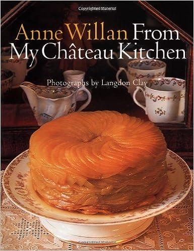 Anne Willan: From My Chateau Kitchen: Amazon.es: Anne Willan, Langdon Clay: Libros en idiomas extranjeros