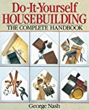 Do-It-Yourself Housebuilding, George Nash, 0806904240