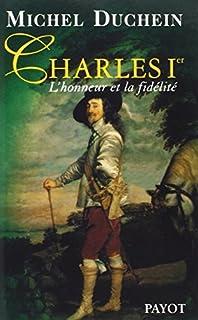 Charles 1er : l'honneur et la fidélité, Duchein, Michel