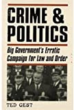 img - for Crime & Politics: Big Government's Erratic Campaign for Law and Order by Ted Gest (2003-08-07) book / textbook / text book