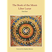 The Book of the Moon: Liber Lunae & Sepher ha-Levanah