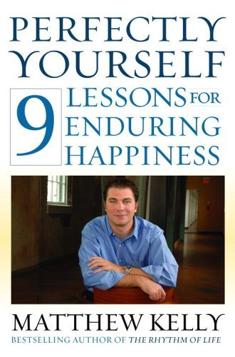 Download Perfectly Yourself: 9 Lessons for Enduring Happiness pdf epub