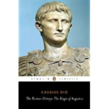 The Roman History: The Reign of Augustus (Classics)