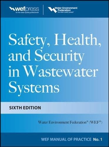Safety Health and Security in Wastewater Systems, Sixth Edition, MOP 1 (WEF Manual of Practice) (Operation And Maintenance Manual For Water Treatment Plant)