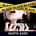 Black, black, black [Spanish Edition]   Marta Sanz