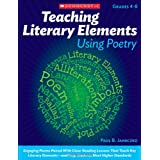 Teaching Literary Elements Using Poetry: Engaging Poems Paired With Close Reading Lessons That Teach Key Literary Elements to Meet the Common Core ELA Standards