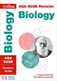 Collins GCSE Revision and Practice: New 2016 Curriculum – AQA GCSE Biology: Revision Guide