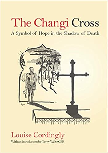The Changi Cross: A Symbol of Hope in the Shadow of Death