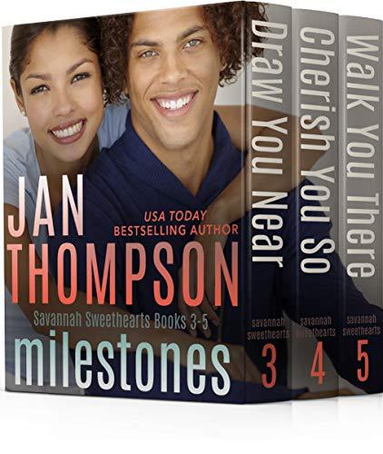 Milestones: Savannah Sweethearts Books 3-5: Draw You Near, Cherish You So, Walk You There (Savannah Sweethearts Boxed Set Collection Book 2)