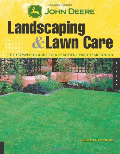 (John Deere Landscaping & Lawn Care: The Complete Guide to a Beautiful Yard Year-Round)