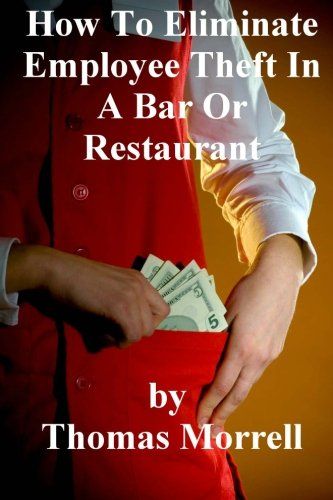 How To Eiliminate Employee Theft In A Bar Or Restaurant pdf epub