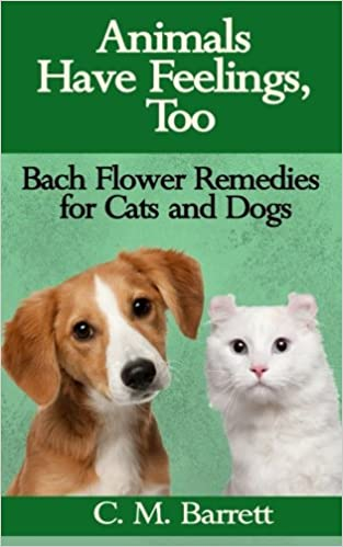 Bach Flower Remedies for Animals The Definitive Guide to Treating Animals with the Bach Remedies