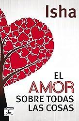 El amor sobre todas las cosas (Spanish Edition)