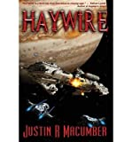 [ [ [ Haywire [ HAYWIRE ] By Macumber, Justin R ( Author )Mar-13-2012 Paperback