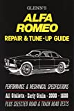Alfa Romeo Repair and Tune-up Guide, Harold T. Glenn, 1869826337
