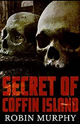 Secret of Coffin Island (Marie Bartek and the SIPS Team) (Volume 4)