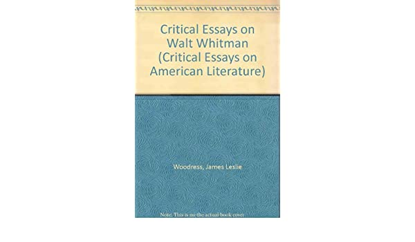 com critical essays on walt whitman critical essays on  com critical essays on walt whitman critical essays on american literature 9780816186327 james l woodress books