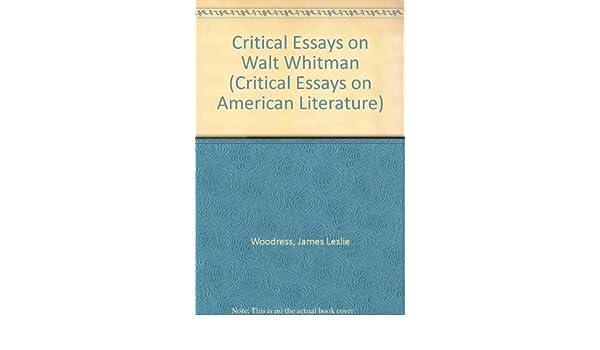 com critical essays on walt whitman critical essays on  com critical essays on walt whitman critical essays on american literature 9780816186327 james l woodress books