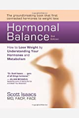 Hormonal Balance: How to Lose Weight by Understanding Your Hormones and Metabolism by Scott Isaacs (2012-06-01) Paperback