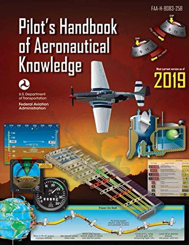 Pilot's Handbook of Aeronautical Knowledge (Federal Aviation Administration): FAA-H-8083-25B (Training Airplane Pilot)