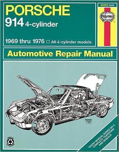 Porsche 914 4 cylinder automotive repair manual 1969 1976 haynes porsche 914 4 cylinder automotive repair manual 1969 1976 haynes automotive repair manual 1st edition fandeluxe Images
