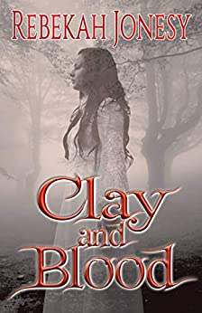 Clay and Blood (Mab's Doll Book 2) by [Jonesy, Rebekah]