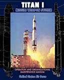 Titan I Missile Weapon System Operation and Organizational Maintenance Manual, United States Air Force, 1937684946