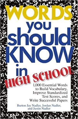 Livres gratuits en anglais à télécharger Words You Should Know In High School: 1000 Essential Words To Build Vocabulary, Improve Standardized Test Scores, And Write Successful Papers by Burton Jay Nadler (2004-04-07) CHM