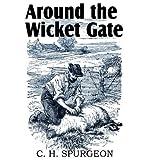 [ Around the Wicket Gate [ AROUND THE WICKET GATE ] By Spurgeon, Charles Haddon ( Author )Jul-01-2011 Paperback
