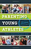 Parenting Young Athletes, Frank L. Smoll and Ronald E. Smith, 1442218207