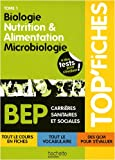 Biologie, nutrition & alimentation, microbiologie BEP CSS : Tome 1