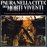 Paura Nella Citta' Dei Morti Viventi aka City of the Living Dead/The Living Dead at the Manchester Morgue by Various Artists