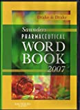 Saunders Pharmaceutical Word Book 2007, Drake, Ellen and Drake, Randy, 1416037659