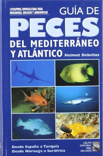 Descargar Libro Guia De Peces De Mediterraneo Y Atlantico Helmut Debelius