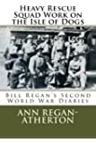 Heavy Rescue Squad Work on the Isle of Dogs: Bill Regan's Diary from the Second World War