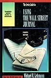 Irwin Guide to Using the Wall Street Journal, Lehmann, Michael B., 1556237006