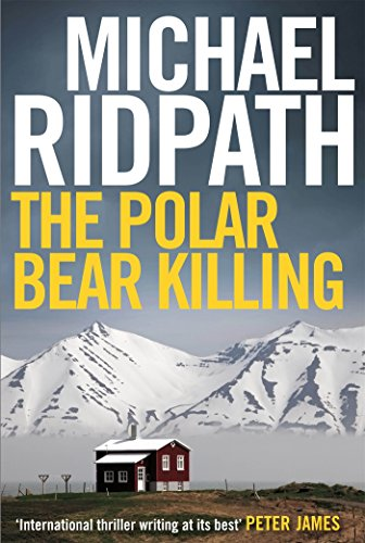 The Polar Bear Killing: An atmospheric novella set in the remote north of Iceland, from the author of the chilling Fire & Ice crime series and featuring Ragnarsson (A Magnus Iceland Mystery)