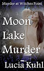 Moon Lake Murder: Murder at Witches Point (Moon Lake Paranormal Mystery Series Book 7)