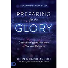 Preparing for the Glory: Getting Ready for the Next Wave of Holy Spirit Outpouring