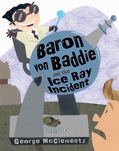 Download Baron von Baddie and the Ice Ray Incident pdf epub